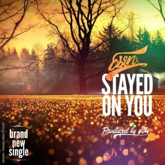 Download & Lyrics] Stayed on You - Eben | Simply African