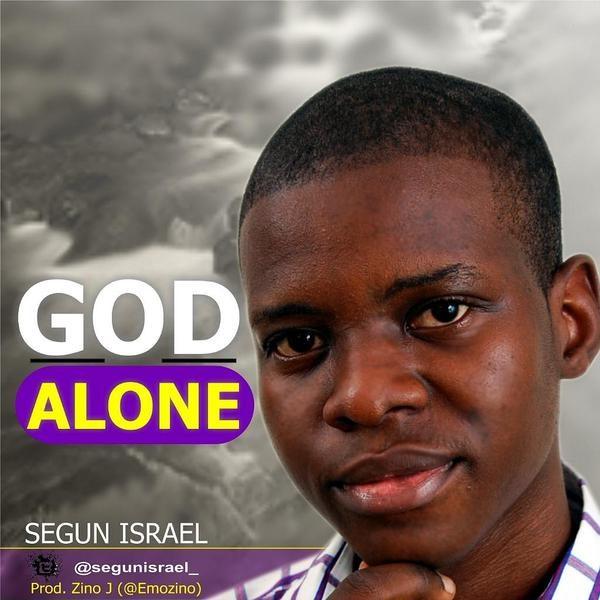 God Alone – Segun Israel