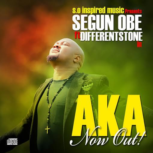 Aka – Segun Obe ft. DifferentStone