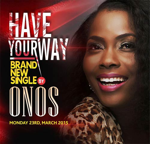 Have Your Way – Onos
