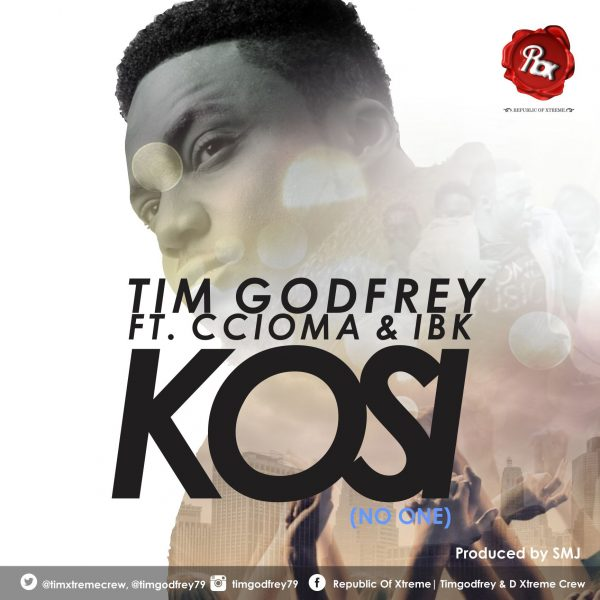 Kosi – Tim Godfrey ft. Ccioma & IBK