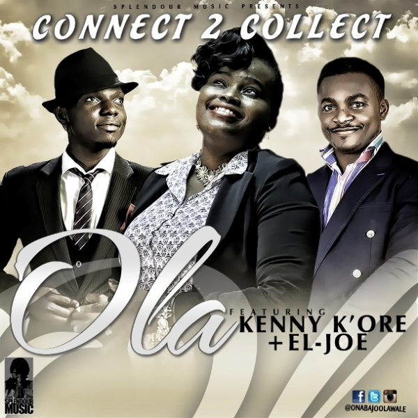 Connect to Collect – Ola Onabajo ft. Kenny K'Ore & El-Joe