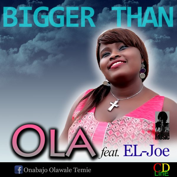 Bigger Than – Ola Onabajo ft. El-Joe