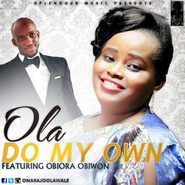 Do My Own – Ola ft Obiora Obiwon