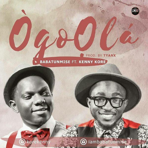 Ogo Ola – Babatunmise ft. Kenny Kore
