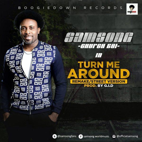 Turn Me Around – Samsong
