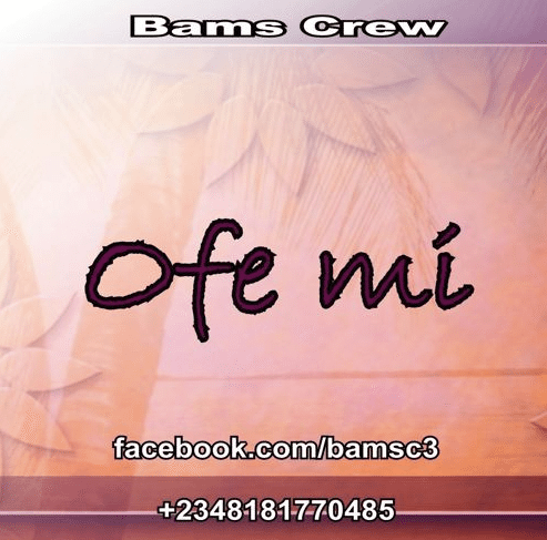 Ofe mi – Bams Crew