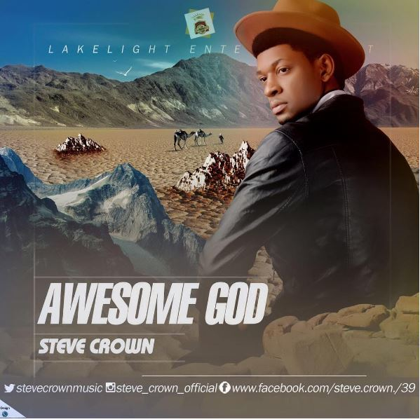 Awesome God – Steve Crown