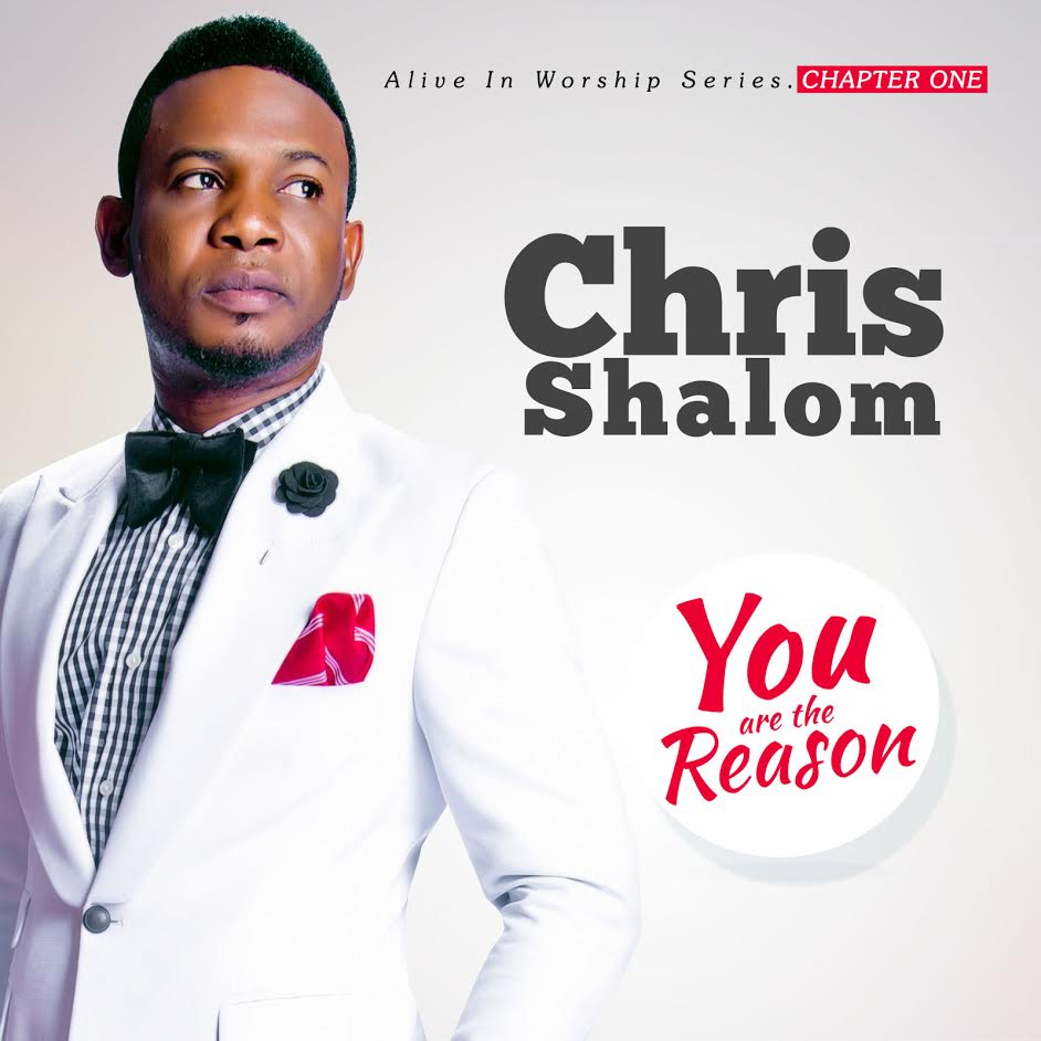 Download & Lyrics] You are the Reason - Chris Shalom   Simply