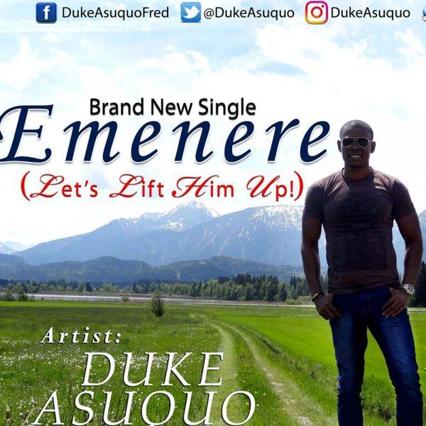 Emenere (Let's lift Him up) – Duke Asuquo