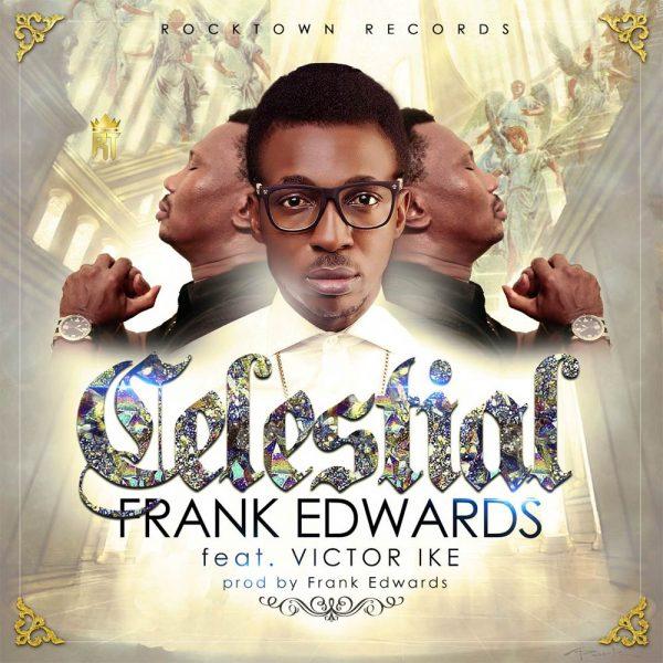 Celestial – Frank Edwards ft Victor Ike