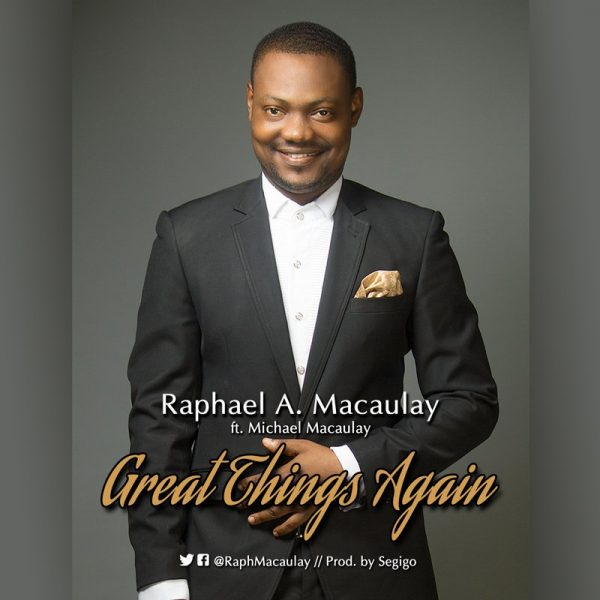 Great Things Again – Raphael A. Macaulay