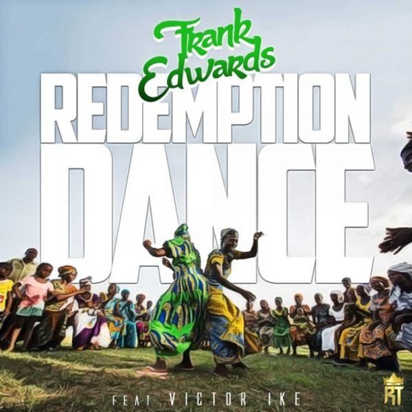 Redemption Dance – Frank Edwards ft. Victor Ike