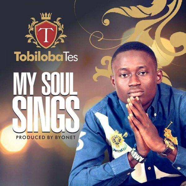 My Soul Sings – Tobiloba Tes