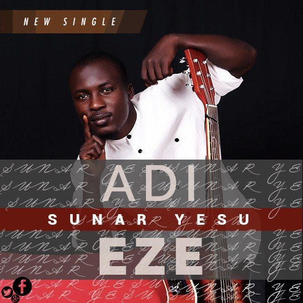 Sunar Yesu (The Name Jesus) – Adi Eze