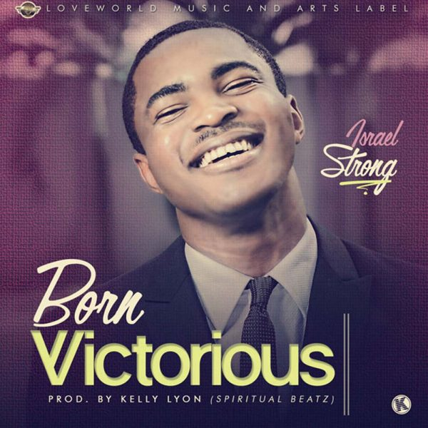 Born Victorious – Israel Strong