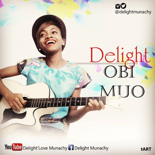 Obi Muo – Delight Munachy