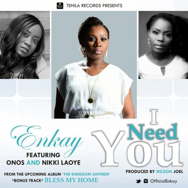 I Need You – Enkay ft. Onos & Nikki Laoye
