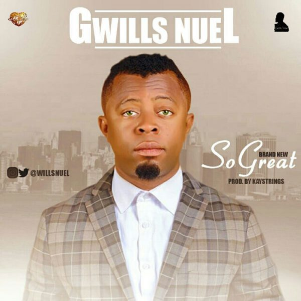 So Great – Gwills Nuel