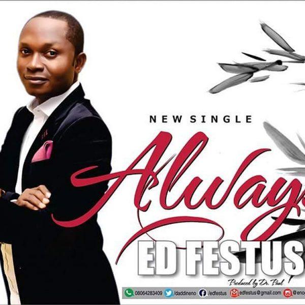 Always – ED Festus