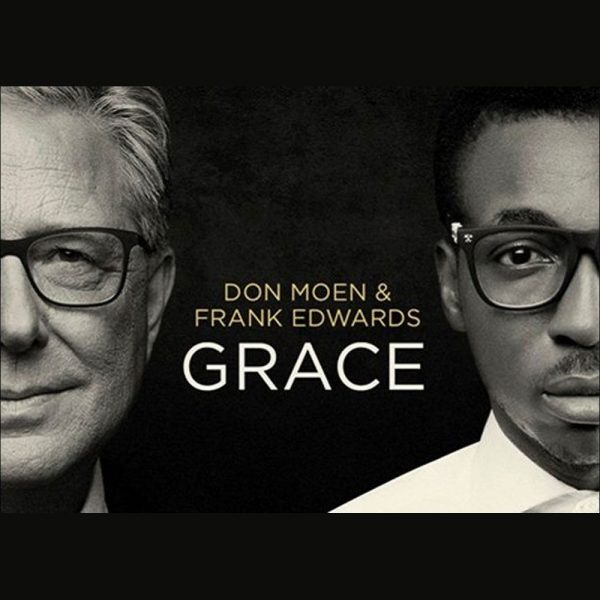 Changing Lives – Frank Edwards ft. Don Moen