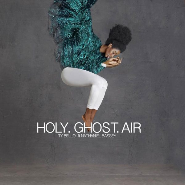Holy Ghost Air – TyBello ft. Nathaniel Bassey