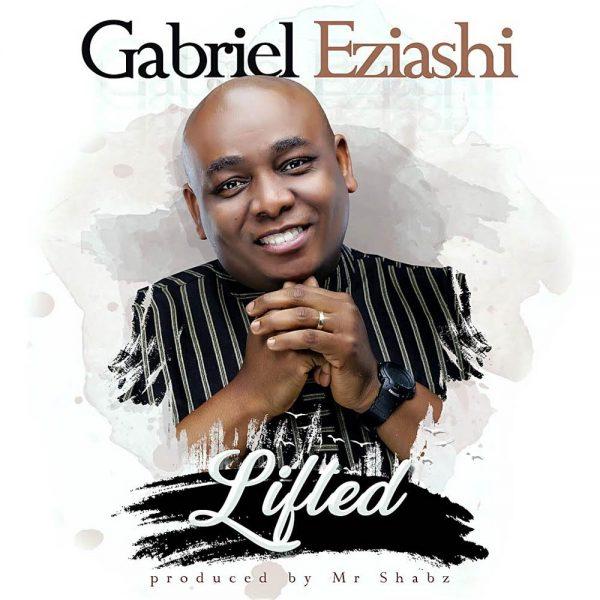 Lifted – Gabriel Eziashi