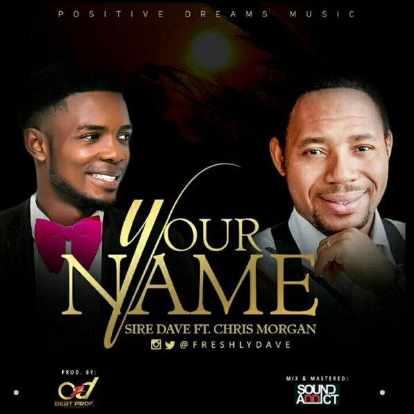 Your Name – Sire Dave ft. Chris Morgan