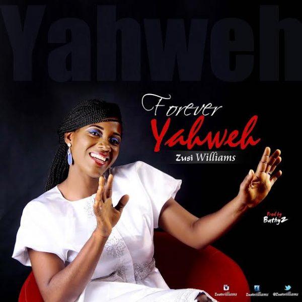 Forever Yahweh – Zusi Williams