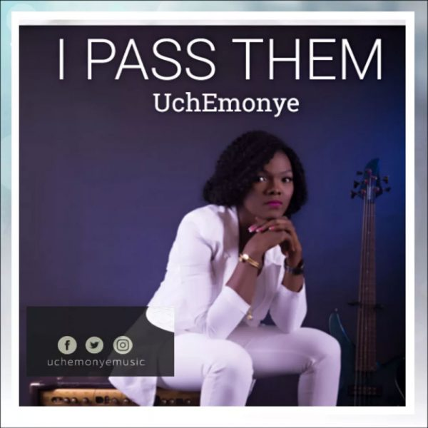 I Pass Them – Uche Monye