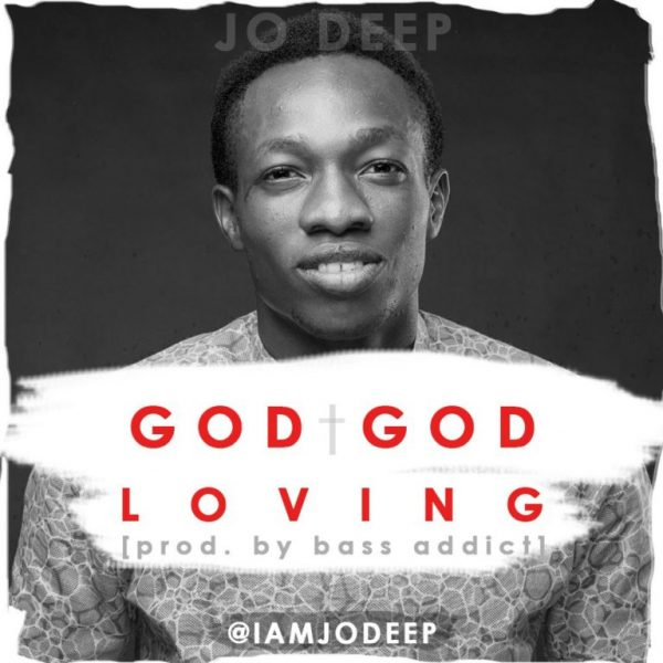 God God Loving – Jo Deep
