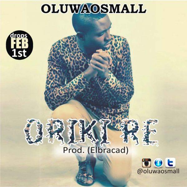 Oriki Re – OluwaOsmall