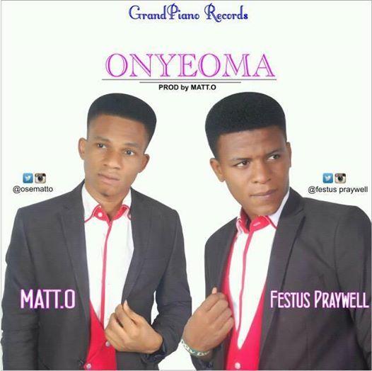 Onyeoma – Matt.O & Praywell
