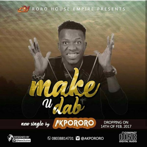 Make You Dab – Akpororo