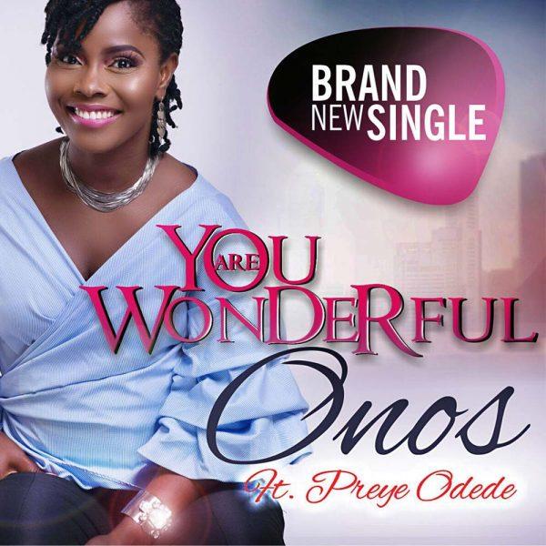 You Are Wonderful – Onos ft. Preye Odede