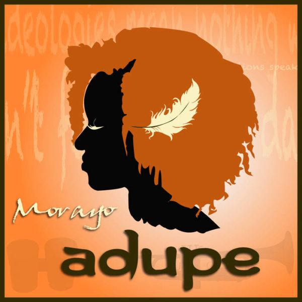 Adupe – Morayo Music