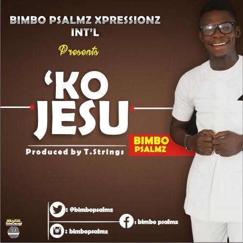 Ko Jesu – Bimbo Psalmz