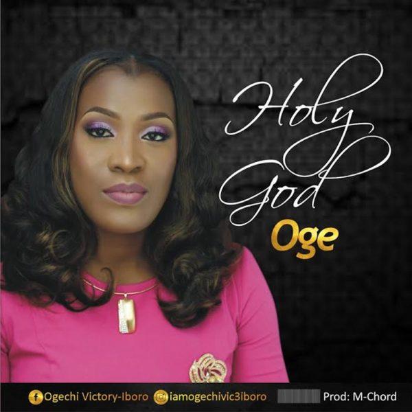 Holy God – Oge