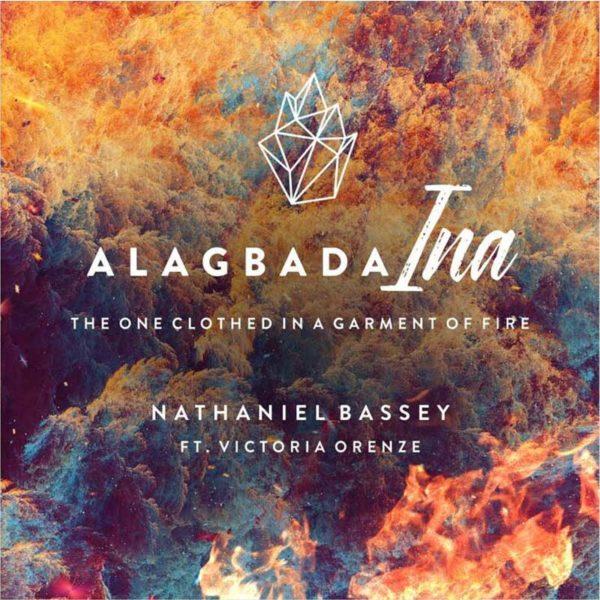 Alagbada Ina – Nathaniel Bassey ft. Victoria Orenze