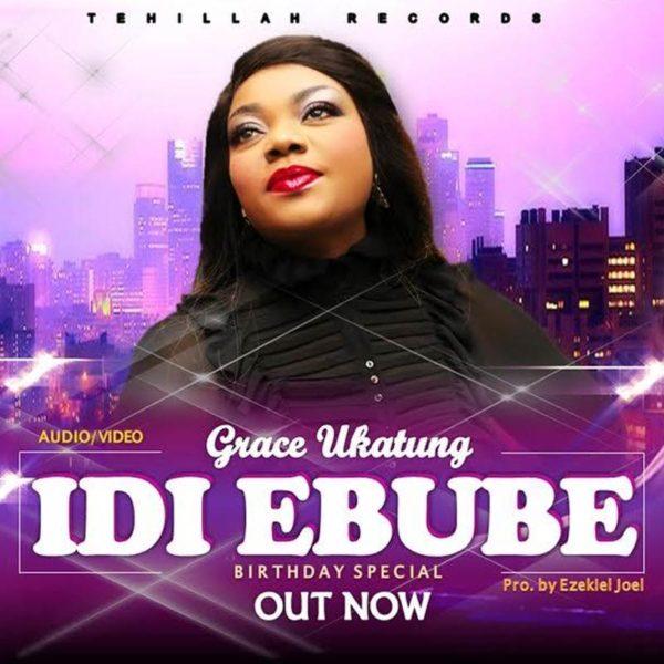 Idi Ebube – Grace Ukatung