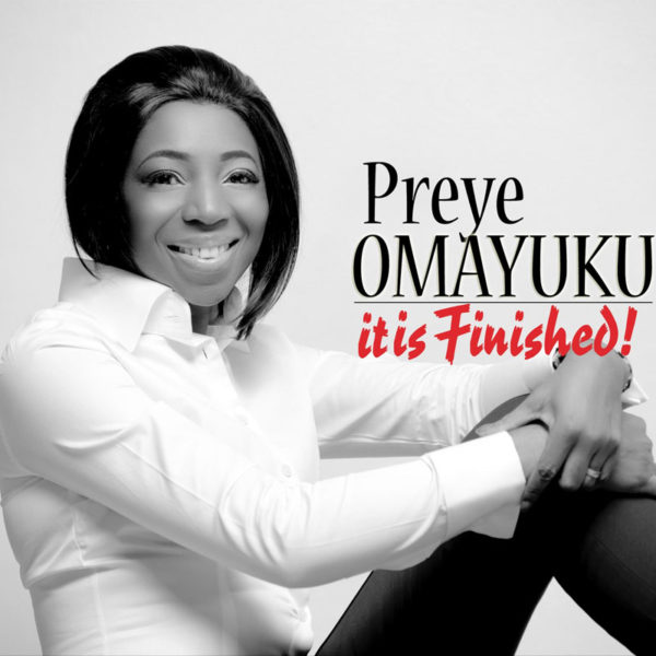It is Finished – Preye Omayuku