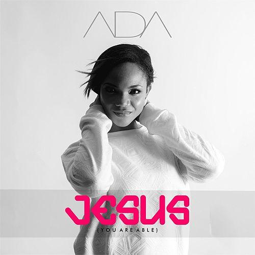 Download & Lyrics] Jesus (You are Able) - Ada Ehi | Simply