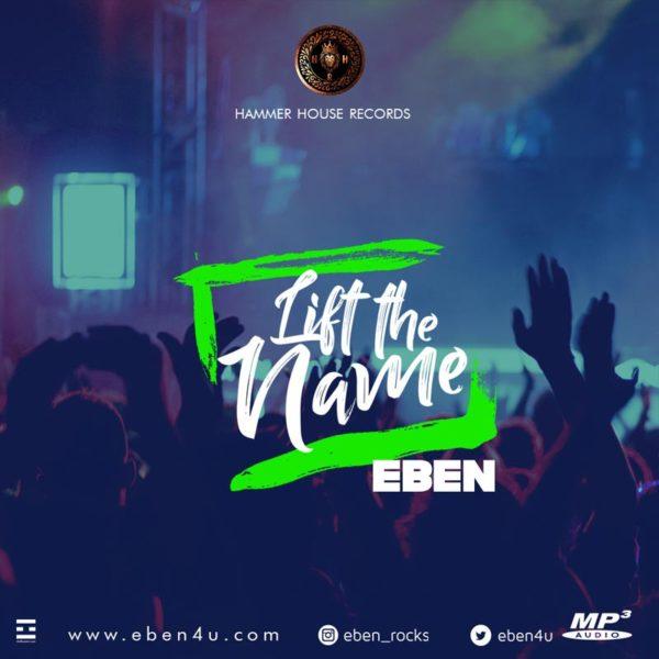 Lift the Name – Eben