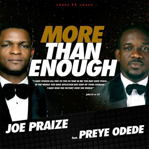 More Than Enough – Joe Praize ft. Preye Odede