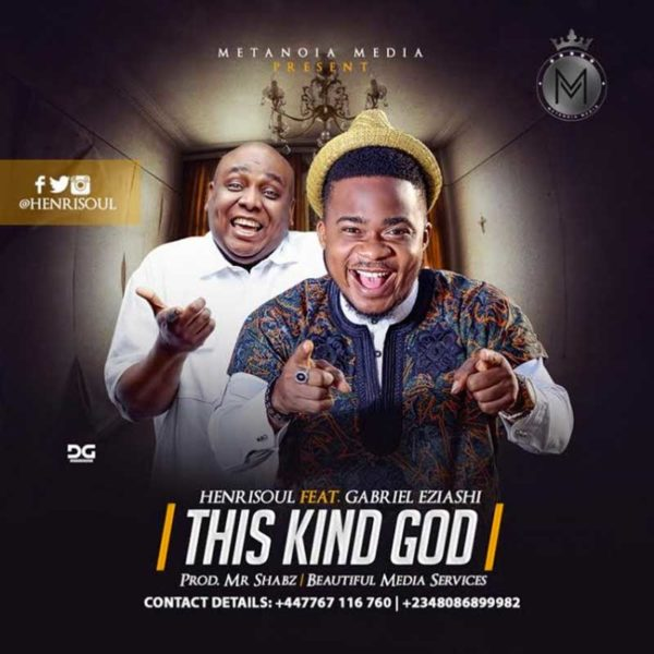 This Kind God – Henrisoul ft. Gabriel Eziashi