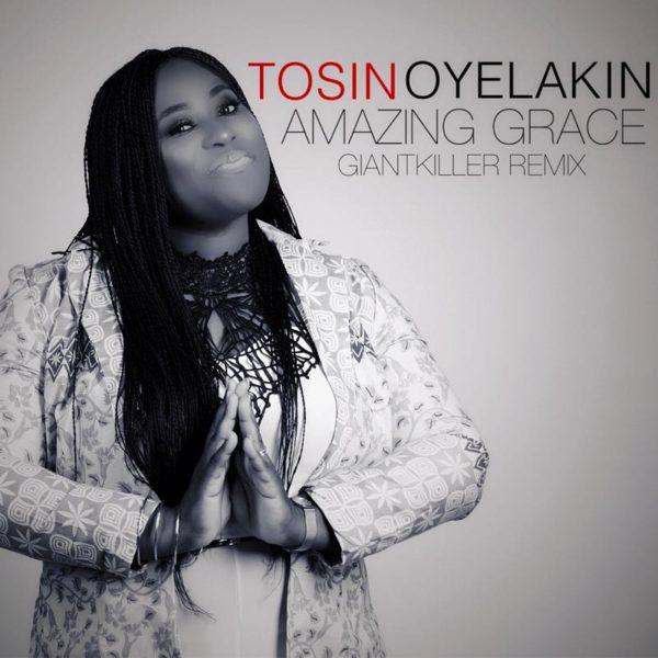 Amazing Grace Remix – Tosin Oyelakin