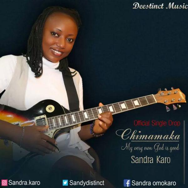 Chimamaka (My very own God is good) – Sandra Karo