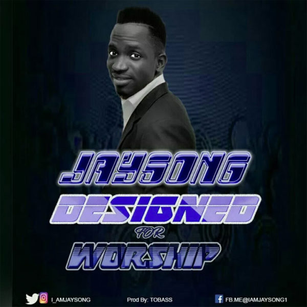 Designed For Worship – Jaysong