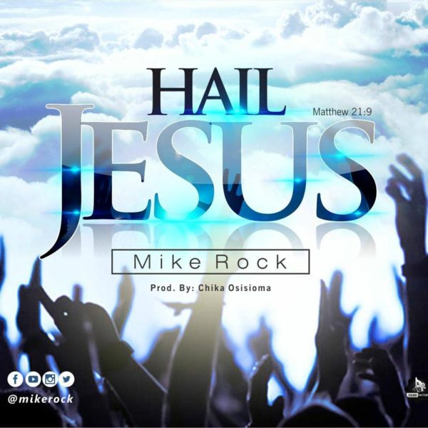 Hail Jesus – Mike Rock