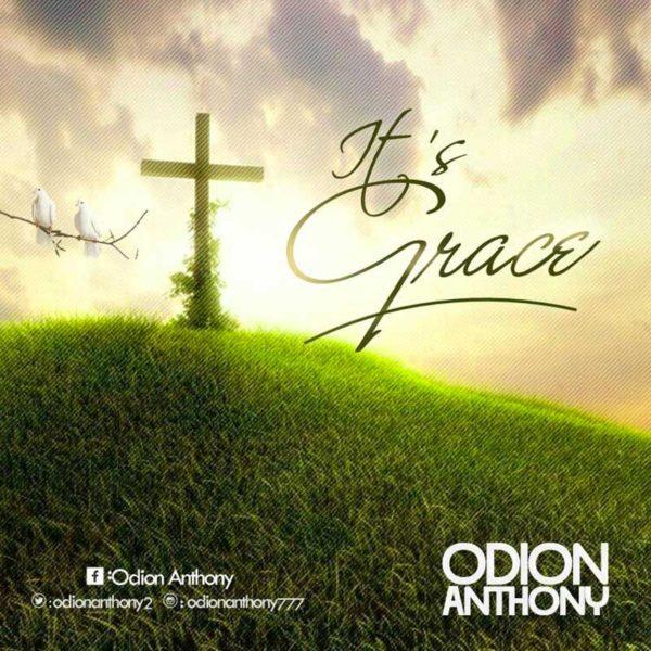It's Grace – Anthony Odion